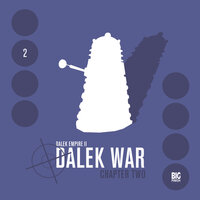 Dalek Empire 2.2: Dalek War Chapter Two - Big Finish Productions