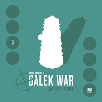 Dalek Empire 2.3: Dalek War Chapter Three - Big Finish Productions