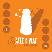 Dalek Empire 2.4: Dalek War Chapter Four - Big Finish Productions