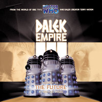 Dalek Empire 3.6 The Future - Nicholas Briggs