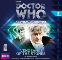 Doctor Who - Destiny of the Doctor: Vengeance of the Stones - Big Finish Productions