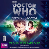 Doctor Who - Destiny of the Doctor: Trouble in Paradise - Big Finish Productions