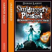 Armageddon Outta Here - The World of Skulduggery Pleasant - Derek Landy