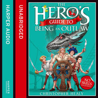The Hero's Guide to Being an Outlaw - Christopher Healy