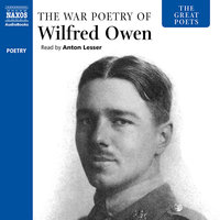 Great Poets: The War Poetry of Wilfred Owen - Wilfred Owen