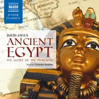 Ancient Egypt – The Glory of the Pharaohs - David Angus