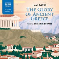 The Glory of Ancient Greece - Hugh Griffith