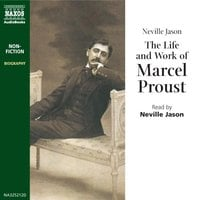 The Life & Work of Marcel Proust - Neville Jason