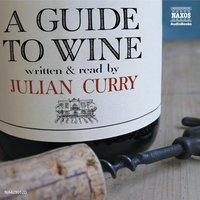 A Guide to Wine - Julian Curry