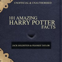 101 Amazing Harry Potter Facts - Jack Goldstein, Frankie Taylor