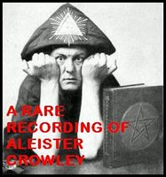 A Rare Recording of Aleister Crowley - Aleister Crowley