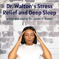 Dr. Walton's Stress Relief and Deep Sleep - Dr. James E. Walton