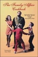 The Family Affair Cookbook - Kathy ?Cissy? Garver,Geoffrey Mark