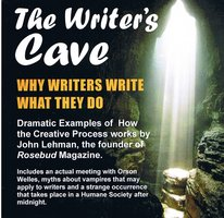 The Writer's Cave: Why Writers What They Do - John Lehman