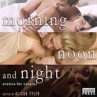 Morning, Noon, and Night - Alison Tyler