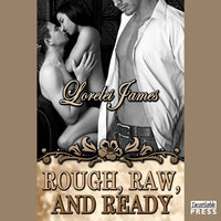 Rough, Raw and Ready - Lorelei James