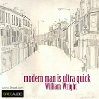 Litcast - Modern Man Is Ultra Quick - William Wright