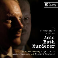 In Conversation with an Acid Bath Murderer - Big Finish Productions