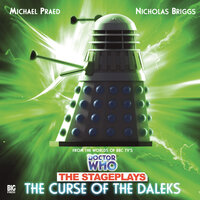 Doctor Who - The Stageplays 3: The Curse of the Daleks - Big Finish Productions