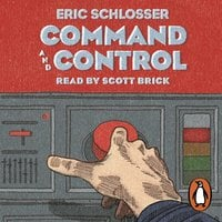 Command and Control - Eric Schlosser