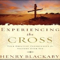 Experiencing the Cross - Dr. Henry Blackaby