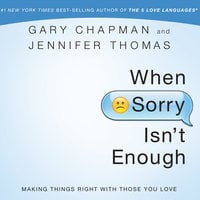 When Sorry Isn?t Enough - Gary Chapman,Jennifer Thomas