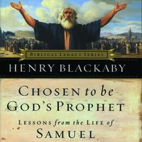 Chosen to Be Gods Prophet - Dr. Henry T. Blackaby