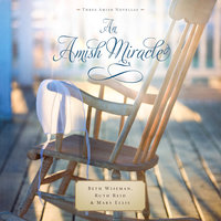 An Amish Miracle - Beth Wiseman,Ruth Reid,Mary Ellis