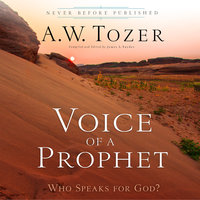 Voice of a Prophet - A.W. Tozer