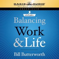 On the Fly Guide to Balancing Work and Life - Bill Butterworth