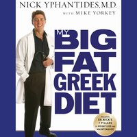 My Big Fat Greek Diet - Nick Yphantides,Mike Yorkey