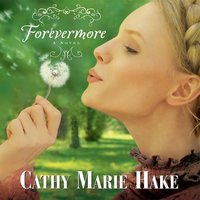 Forevermore - Cathy Marie Hake