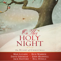 On This Holy Night - Rick Warren,Max Lucado