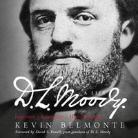 D.L. Moody - A Life - Kevin Belmonte