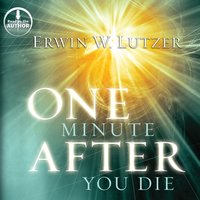 One Minute After You Die - Erwin W. Lutzer