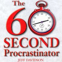 The 60 Second Procrastinator - Jeff Davidson