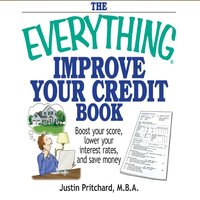 The Everything Improve Your Credit Book - Justin Pritchard