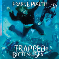 Trapped at the Bottom of the Sea - Frank Peretti