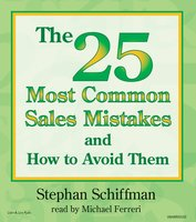 The 25 Most Common Sales Mistakes And How To Avoid Them! - Stephan Schiffman