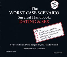 The Worst-Case Scenario Survival Handbook: Dating & Sex - David Borgenicht,Joshua Piven,Jennifer Worick