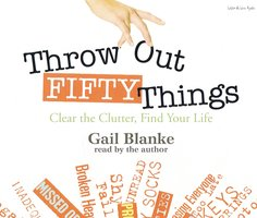 Throw Out Fifty Things - Gail Blanke