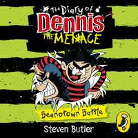 The Diary of Dennis the Menace - Beanotown Battle - Steven Butler