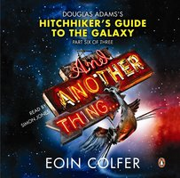 And Another Thing ... - Eoin Colfer