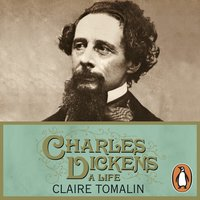 Charles Dickens: A Life - Claire Tomalin