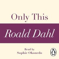 Only This (A Roald Dahl Short Story) - Roald Dahl