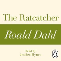 The Ratcatcher (A Roald Dahl Short Story) - Roald Dahl