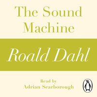 The Sound Machine (A Roald Dahl Short Story) - Roald Dahl