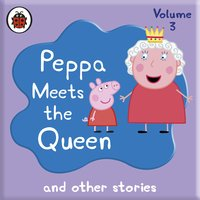 Peppa Pig: Peppa Meets the Queen and Other Audio Stories - Ladybird