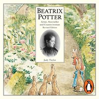 Beatrix Potter Artist, Storyteller and Countrywoman - Judy Taylor