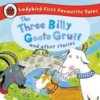 The Three Billy Goats Gruff and Other Stories: Ladybird First Favourite Tales - Ladybird